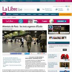 Attentats de Paris : les trois urgences d'Ecolo