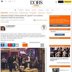 """Attentats à Paris: il faut parler de """"guerre"""" aux enfants. Cacher la vérité est une erreur"""