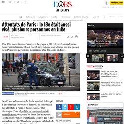 Attentats de Paris : le 18e était aussi visé, plusieurs personnes en fuite