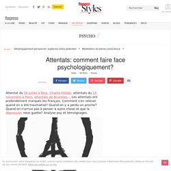Attentats: comment faire face psychologiquement? - L'Express Styles