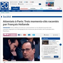 Attentats à Paris: Trois moments-clés racontés par François Hollande