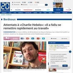 Attentats à «Charlie Hebdo»: «Il a fallu se remettre rapidement au travail»