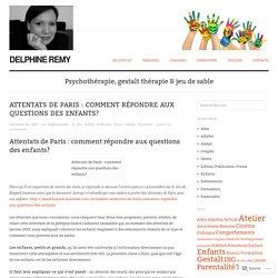 Attentats de Paris : comment répondre aux questions des enfants?