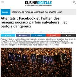 Attentats : Facebook et Twitter, des réseaux sociaux parfois salvateurs... et parfois dangereux: L'Usine Digitale revient sur les événements qui se sont déroulés sur la toile lors des attentats