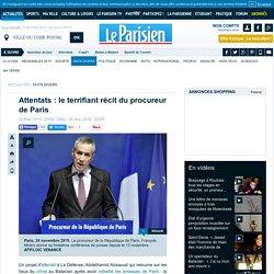 Attentats : le terrifiant récit du procureur de Paris