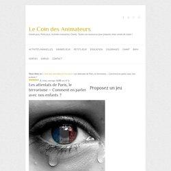 Les attentats de Paris, le terrorisme expliqués aux enfants !