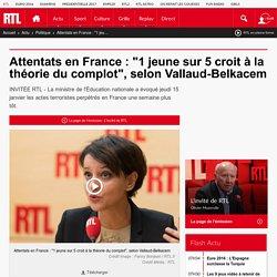 """Attentats en France : """"1 jeune sur 5 croit à la théorie du complot"""", selon Vallaud-Belkacem"""