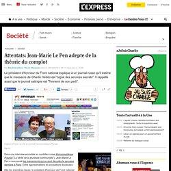 Attentats: Jean-Marie Le Pen adepte de la théorie du complot