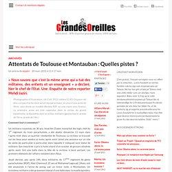 Attentats de Toulouse et Montauban : Quelles pistes ?
