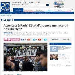 Attentats à Paris: L'état d'urgence menace-t-il nos libertés?
