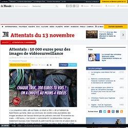 Attentats: 50000euros pour des images de vidéosurveillance