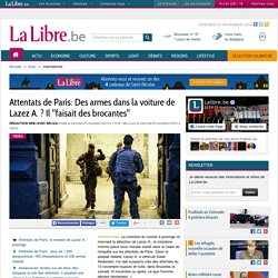 """Attentats de Paris: Des armes dans la voiture de Lazez A. ? Il """"faisait des brocantes"""""""