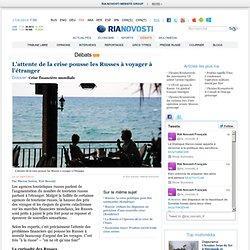 L'attente de la crise pousse les Russes à voyager à l'étranger