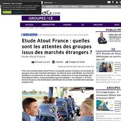 Etude Atout France : quelles sont les attentes des groupes issus des marchés étrangers ?