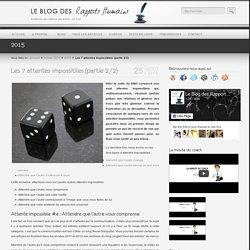 Les 7 attentes impossibles (partie 2/2) Le blog des Rapports Humains