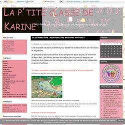 [La p'tite classe de Karine] - Situation problème - Le château-fort : attention des barbares arrivent!