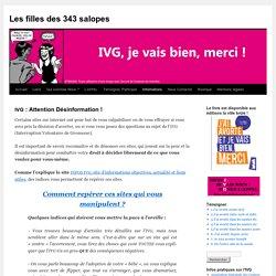 IVG : Attention Désinformation ! - IVG, je vais bien merciLes filles des 343 salopes