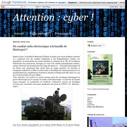 cyber ! : Du combat radio-électronique à la bataille de Marioupol ?