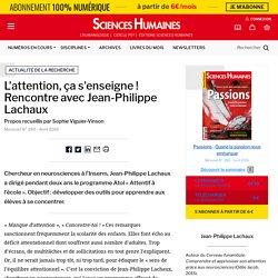 L'attention, ça s'enseigne ! Rencontre avec Jean-Philippe Lachaux