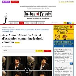 11 fév. 2021 Arié Alimi : Attention ! L'état d'exception contamine le droit commun