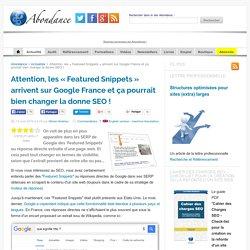 Attention, les « Featured Snippets » arrivent sur Google France et ça pourrait bien changer la donne SEO