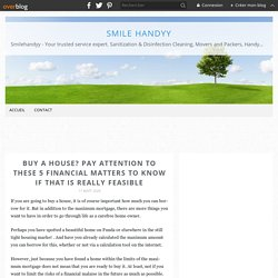 Buy a house? Pay attention to these 5 financial matters to know if that is really feasible - Smile Handyy