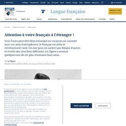 Attention à votre français à l'étranger !