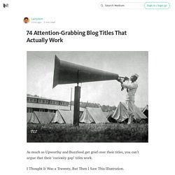 74 Attention-Grabbing Blog Titles That Actually Work