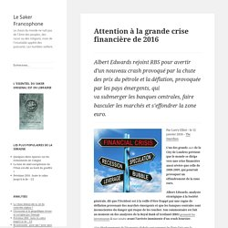 Attention à la grande crise financière de 2016