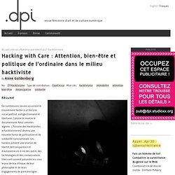 Hacking with Care : Attention, bien-être et politique de l'ordinaire dans le milieu hacktiviste