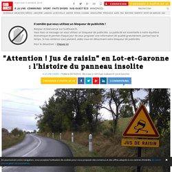 """""""Attention ! Jus de raisin"""" en Lot-et-Garonne : l'histoire du panneau insolite"""