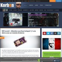 Wifi ouvert - Attention aux faux hotspot ! (+ une démo avec un module Arduino)