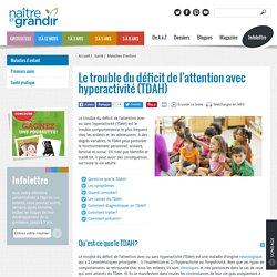 Le trouble du déficit de l'attention avec hyperactivité (TDAH)
