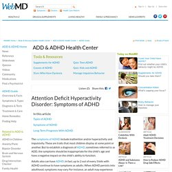 Symptoms of ADHD/ADD (Attention Deficit Hyperactivity Disorder)