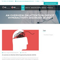 An overview on Attention Deficit hyperactivity disorder (ADHD)