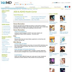 Attention Deficit Hyperactivity Disorder (ADHD/ADD): Home Remedies