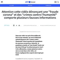 """Attention cette vidéo dénonçant une """"fraude corona"""" et des """"crimes contre l'humanité"""" comporte plusieurs fausses informations"""