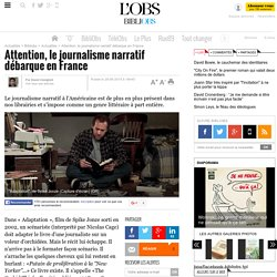 Attention, le journalisme narratif débarque en France