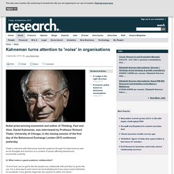 Kahneman turns attention to 'noise' in organisations