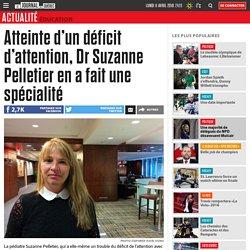 Atteinte d'un déficit d'attention, Dr Suzanne Pelletier en a fait une spécialité