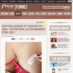 Soutien-gorge et cancer du sein : attention, ils pourraient être liés ! - Femmes Beauté sur Free.fr : Magazine feminin en ligne
