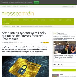 Attention au ransomware Locky qui utilise de fausses factures Free Mobile