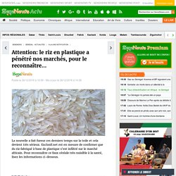 Attention: le riz en plastique a pénétré nos marchés, pour le reconnaître…