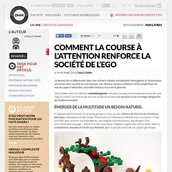Comment la course à l'attention renforce la société de l'ego » Article » OWNI, Digital Journalism