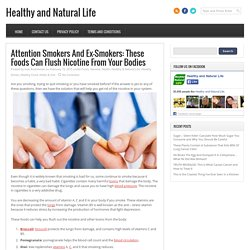 Attention Smokers And Ex-Smokers: These Foods Can Flush Nicotine From Your Bodies