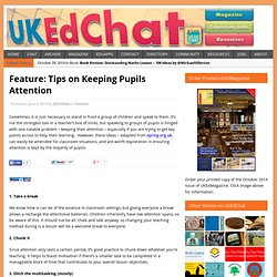 Feature: Tips on Keeping Pupils Attention