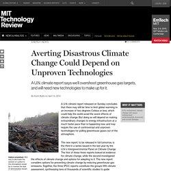 U.N. Report Draws Attention to Unproven Carbon Capture Technologies
