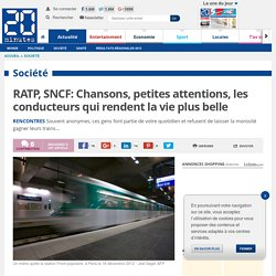 RATP, SNCF: Chansons, petites attentions, les conducteurs qui rendent la vie plus belle