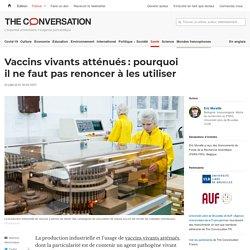 Vaccins vivants atténués: pourquoi il ne faut pas renoncer à les utiliser