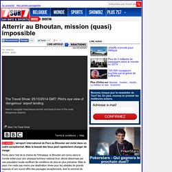 Atterrir au Bhoutan, mission (quasi) impossible
